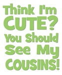 Think I'm Cute? CousinS (Plural) Green