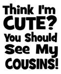 Think I'm Cute? CousinS (Plural) Black