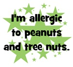 I am allergic to Peanuts & Tree Nuts