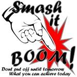 Smash it Boom Achieve Today
