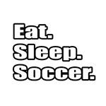 Eat. Sleep. Soccer.