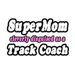 SuperMom...Track Coach