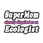 SuperMom...Ecologist