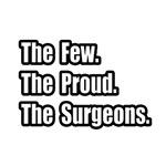 Few. Proud. Surgeons.