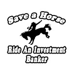 Save Horse, Ride Investment Banker