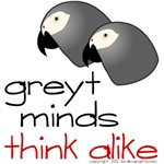 Greyt Minds Think Alike