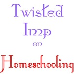 Twisted Imp On Homeschooling