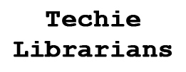 For Techie Librarians