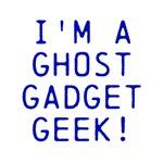 I'm A Ghost Gadget Geek!