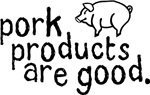 Pork products are good