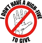 I Don't Have A High Five To Give