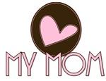 Pink Heart My Mom