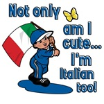 Not only am I cute I'm Italian too!