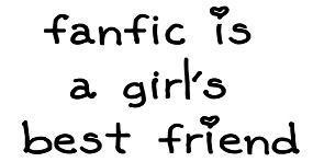 fanfic is a girl's best friend