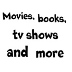 Movies, books, tv shows and more