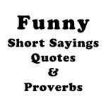 Funny Short Sayings