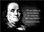 Those Willing to Forfeit Liberty for Security....