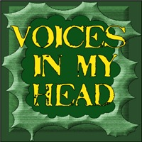 VOICES IN MY HEAD/CRAZY/WHACKO/NOT NORMAL
