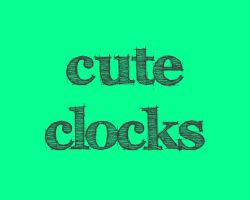 Cute Clocks