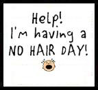 No Hair Day!
