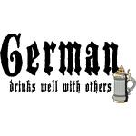 German Drinks Well With Others T-Shirt