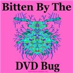 Bitten By The DVD Bug