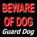 Beware of Dog Guard Dog