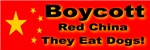 Boycott Red China They Eat Dogs!