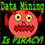 Data Mining Is Piracy! In Various Colors