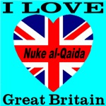 I Love Great Britain Nuke al-Qaida