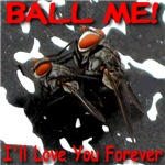 Ball Me I'll Love You Forever