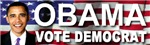 OBAMA Vote Democrat Bumper