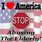 I Love America STOP Abusing The Elderl