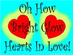 Oh How Bright Glow Hearts In Love!