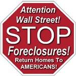 Attention Wall Street! STOP Foreclosures