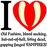 I Love Old Fashion Blood Sucking Vampires