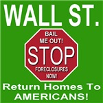 Wall Street! STOP Foreclosures Return Homes