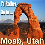 I'd Rather Be In ... Moab, Utha