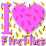 I Love Fireflies