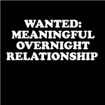 Wanted Overnight Meaningful Relationship Tees
