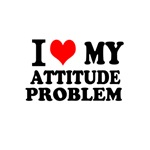 I love my attitude problem