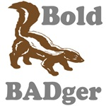 Honey Badger is bold