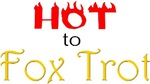 Hot to Fox Trot
