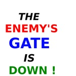 The Enemys Gate is Down