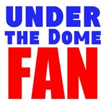 Under The Dome Fan