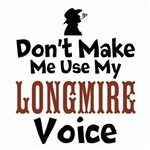 Don't Make Me Use My Longmire Voice