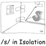 S in isolation