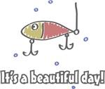 Its a Beautiful Life - Fishing Lure