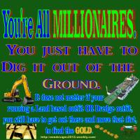 You're all millionaires Section