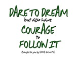 DARE TO DREAM....